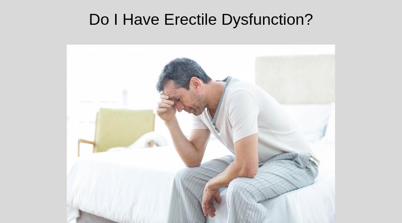 Do I Have Erectile Dysfunction_