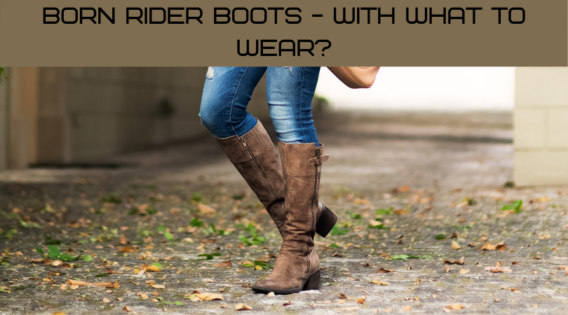 Born Rider Bboots - With What to Wear